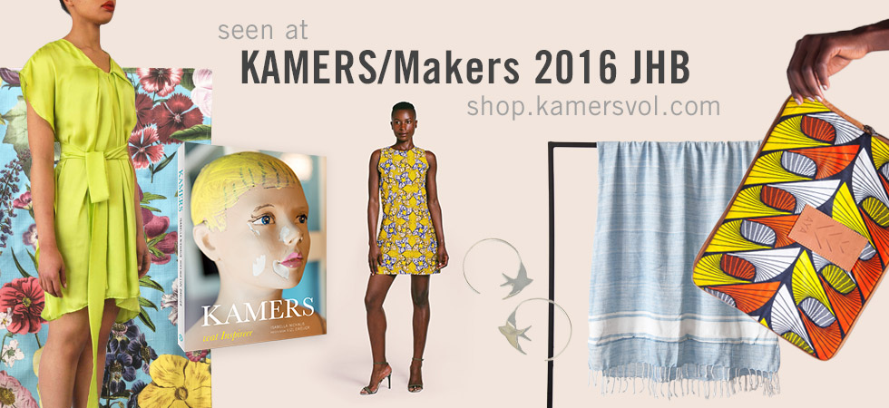 Products seen at KAMERS/Makers 2016 Joburg - shop.kamersvol.com
