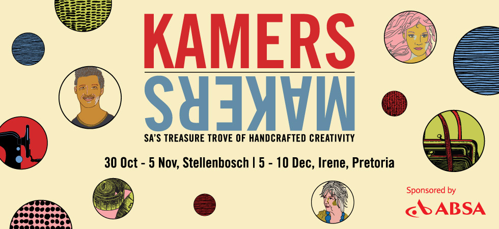 KAMERS/Makers Summer 2017 - Stellenbosch & Pretoria design shows